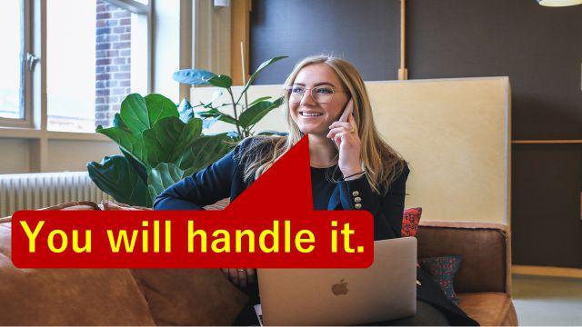 """You will handle it.""と仕事の打ち合わせで相手に伝えている会社員"